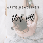 Write Headlines That Sell (5 Examples Of Best Headlines)